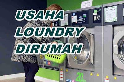 Inilah Hal-Hal Yang Harus Dipersiapkan Untuk Membuka Usaha Laundry Kiloan di Rumah