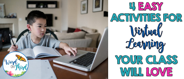 4 Easy Activities For Virtual Learning Your Class Will LOVE - by A Word On Third