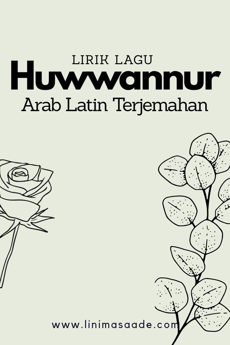 Huwannur  هُوَ النُّورُ Lirik Lagu Arab Latin Terjemahan Lengkap