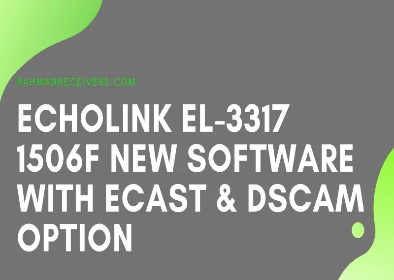 ECHOLINK EL-3317 1506F NEW SOFTWARE WITH ECAST & DSCAM OPTION 23 AUGUST 2019