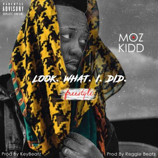 Moz Kidd – Look What I Did (Freestyle)