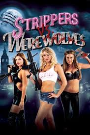 Download Strippers vs Werewolves (2012) Dual Audio Full Movie HDRip 1080p | 720p | 480p | 300Mb | 700Mb | ESUB | {Hindi+English}