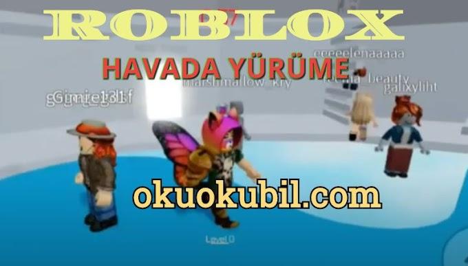 Roblox vh 0.1 Havada Yürüme  Mod Menu Hilesi Mobil Telefon 2020