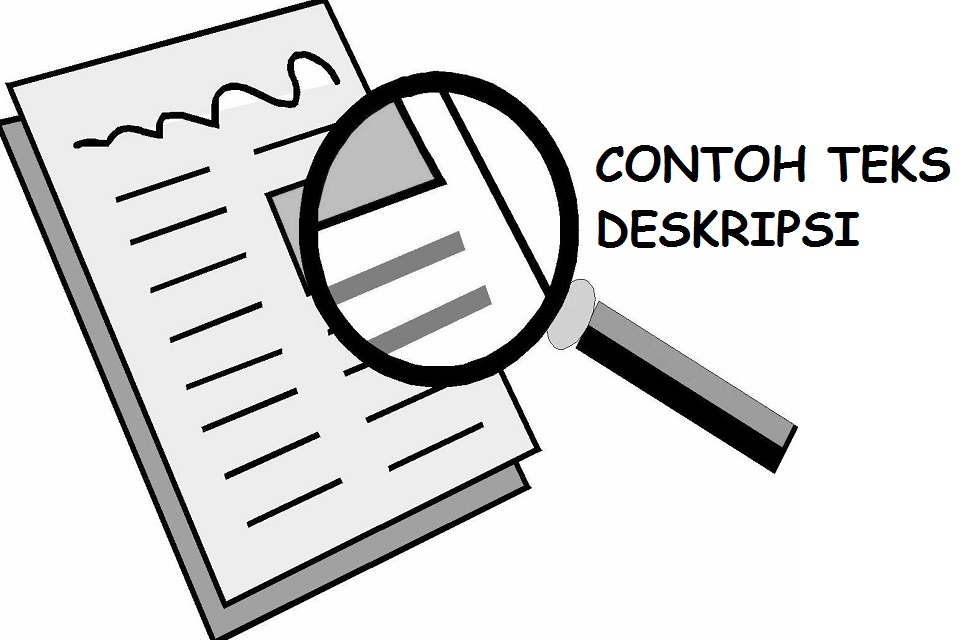 5 Contoh Teks Deskripsi / Paragraf Deskripsi + Strukturnya