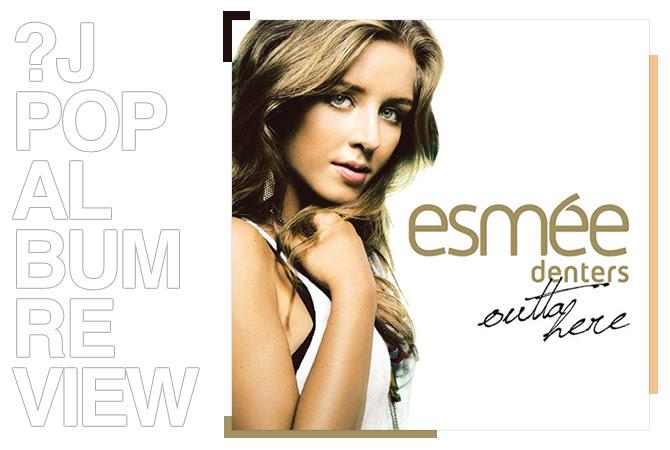 Album review: Esmée Denters - Outta here | Random J Pop