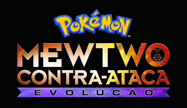 Filme Pokémon Mewtwo Contra-Ataca Evolução