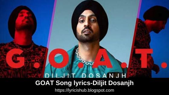 GOAT Song lyrics-Diljit Dosanjh | Karan Aujla | G-Funk | Punjabi Song | Free Download