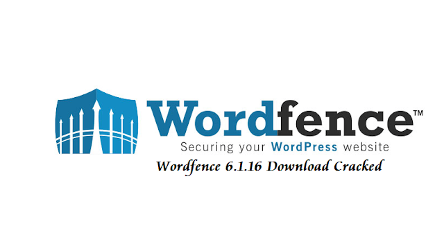 Wordfence 6.1.16 Download Cracked