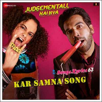 Kar Samna Song Lyrics Judgementall Hai Kya [2019]