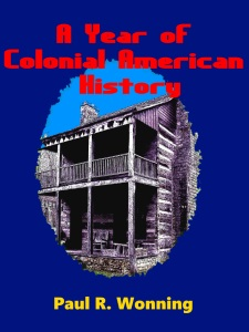 A Year of Colonial American History