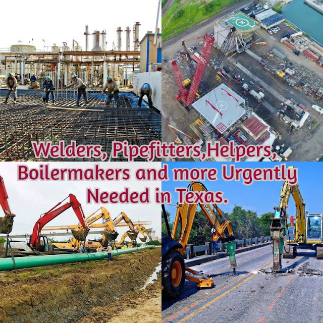 Welders, Pipefitters, Helpers, Boilermakers and More Urgently Needed in Texas –Good salary, Per Diem.