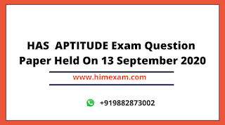 HAS  APTITUDE Exam Question Paper Held On 13 September 2020