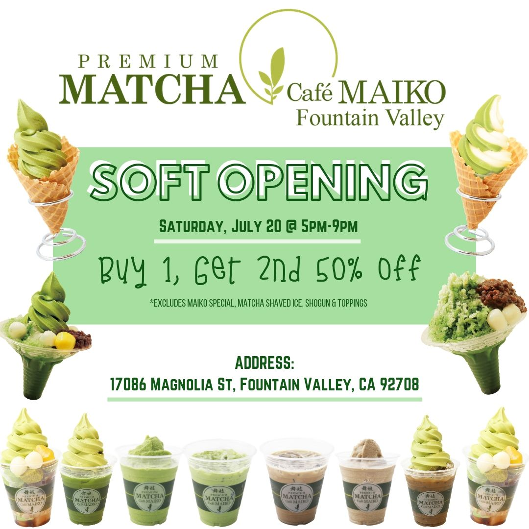 July 20 | Matcha Cafe Maiko Soft Opens in Fountain Valley | BOGO 50% Off