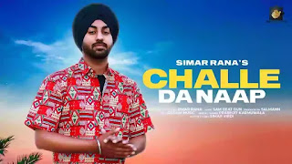 Checkout Simar Rana new song Challe da naap lyrics penned by Simar himself