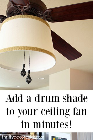Add a drum shade to a ceiling fan in minutes! from Thrifty Decor Chick