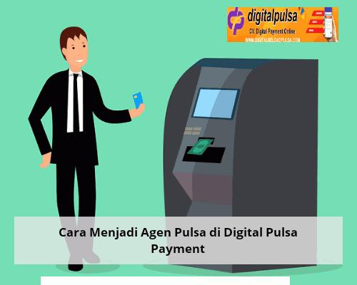 Cara Menjadi Agen Pulsa di Digital Pulsa Payment
