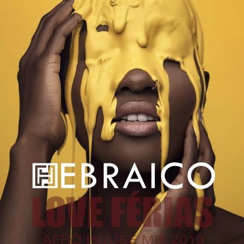 Dj Hebraico - Love Férias Afro House Mix 2019