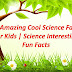 11 Amazing Cool Science Facts For Kids | Science Interesting Fun Facts-Universal Links