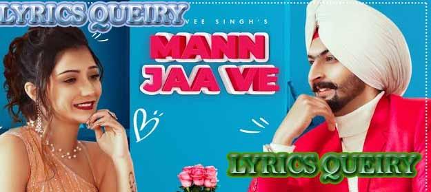 Lyrics Mann Jaa Ve Kay Vee Singh Mann Jaa Ve Is New Punjabi Song Sung By Kay Vee Singh And Lyrics Of Mann Jaa Ve Is Written By Ricky Malhi ,Kay Vee Singh And Music Of Mann Jaa Ve Is Composed By Cheetah,