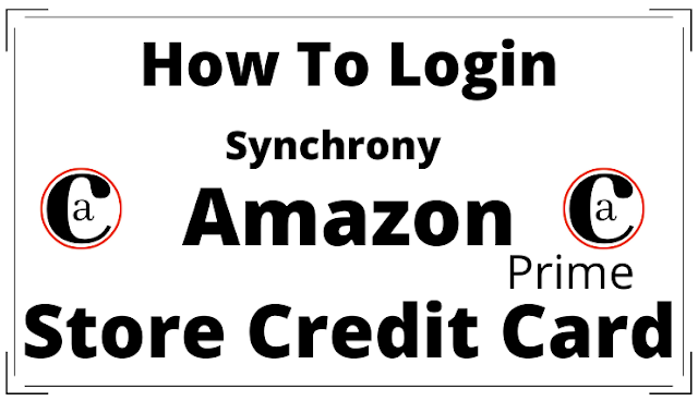 How To Login For Synchrony Amazon Prime Store Card?