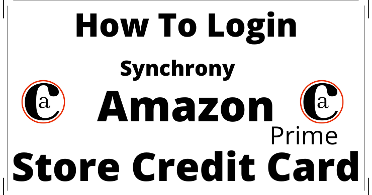 How To Login For Synchrony Amazon Prime Store Card?  amazon