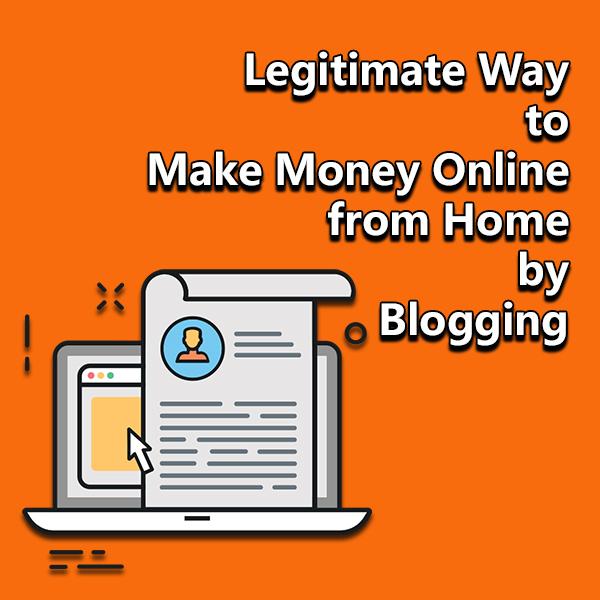 Legitimate Way to Make Money Online from