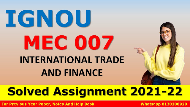 MEC 007 INTERNATIONAL TRADE AND FINANCE Solved Assignment 2021-22