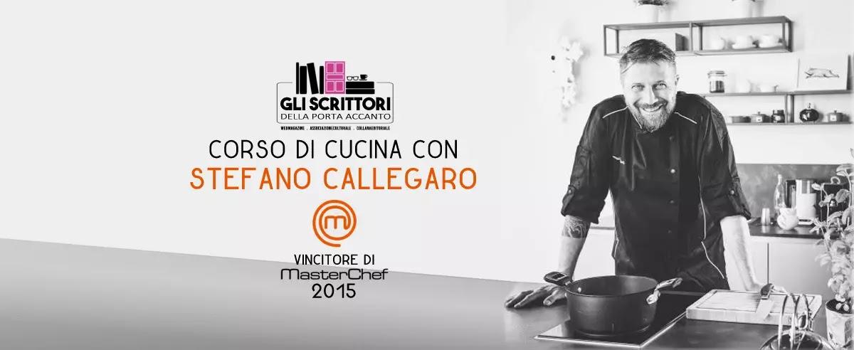 Corso di cucina con Stefano Callegaro, 4° M@sterchef italiano