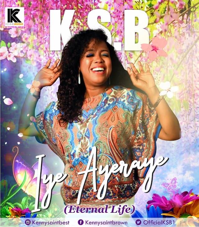 MUSIC: KSB - Iye Ayeraye