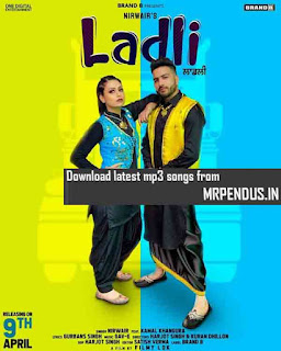 Ladli Nirwair Mp3 Download free
