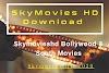 Skymovies HD 2020 - Skymovieshd.in Bollywood & South Movies