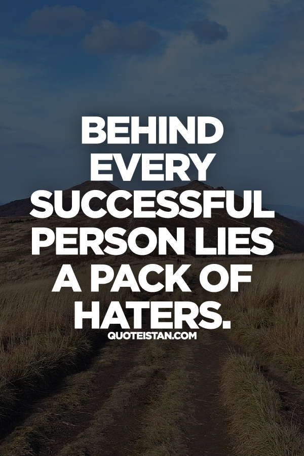 Why Having Haters In Business Is A Good Thing Entrepreneur Quotes