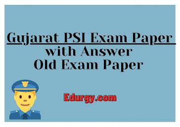 Gujarat PSI Prelim Exam Paper 2012/2015/2017 PDF Download 2021