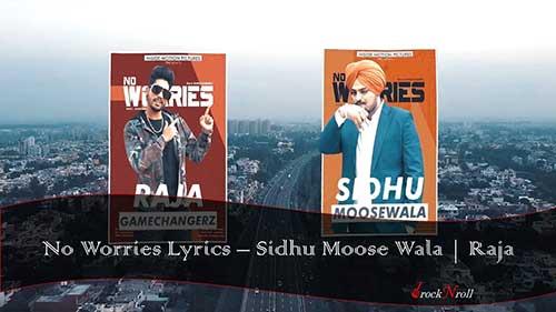 No-Worries-Lyrics-Sidhu-Moose-Wala-Raja
