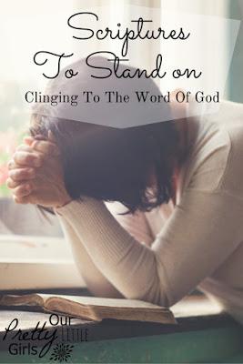 http://ourprettylittlegirls.com/2016/04/scriptures-stand-clinging-gods-word.html/