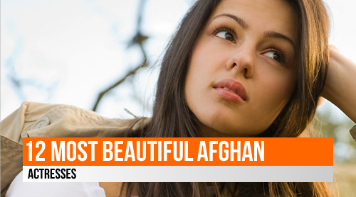LIST: 12 Beautiful Afghan Actresses