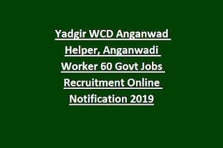 Yadgir WCD Anganwad Helper, Anganwadi Worker 60 Govt Jobs Recruitment Online Notification 2019