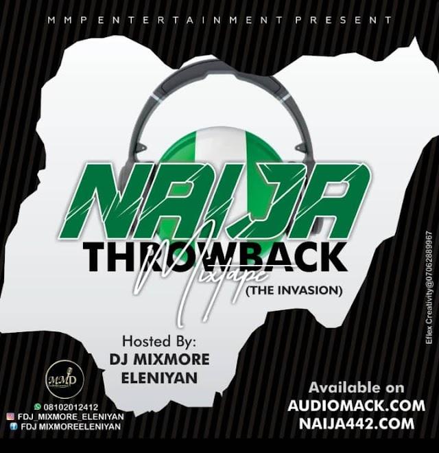 [Mixtape] DJ Mixmore - Naija Throwback (The Invasion)