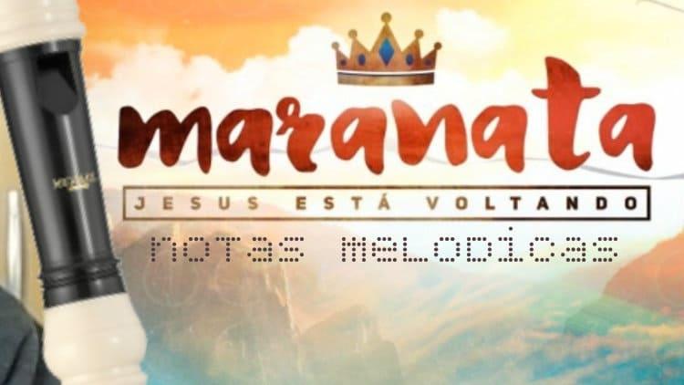 Maranata - Ministério Avivah - Notas melódicas