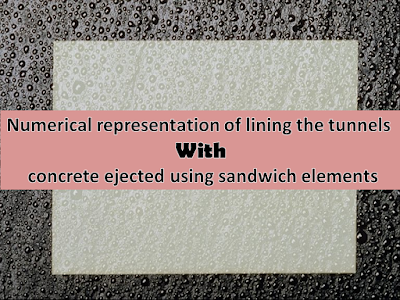 Numerical representation of lining the tunnels with concrete ejected using sandwich elements