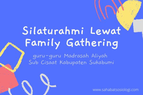 silaturahmi lewat family gathering