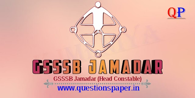 GSSSB Jamadar (Head Constable) (Advt. No. 144/1718) Main Exam Question Paper and Answer Key(12-07-2019)