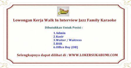 Lowongan Kerja Walk In Interview Jazz Family Karaoke sukabumi Terbaru