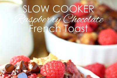 Slow Cooker Raspberry Chocolate French Toast