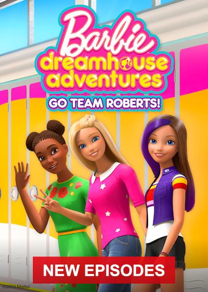 Xem Phim Barbie Cuộc Phiêu Lưu Trong Ngôi Nhà Mơ Ước: Đi Nào Đội Roberts 2
