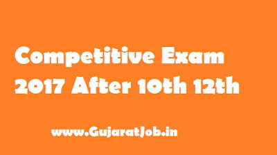 Competitive Exam 2017 After 10th 12th