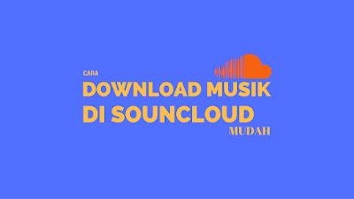 Tutorial Download Musik di Soundcloud Gampang 17