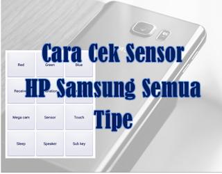 Cara Mengecek Sensor HP Samsung Semua Tipe