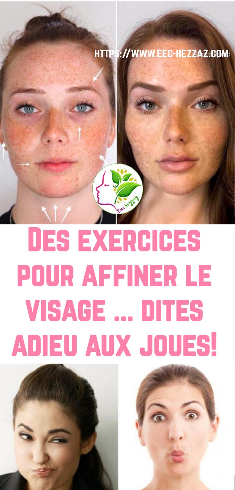 Des exercices pour affiner le visage ... dites adieu aux joues!