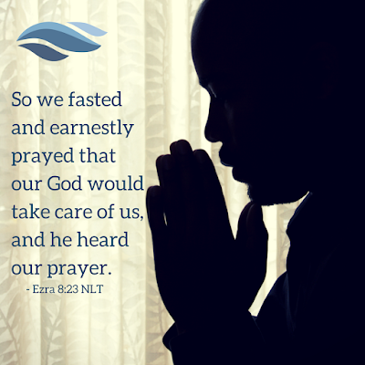 So we fasted and earnestly prayed that our God would take care of us, and he heard our prayer. - Ezra 8:23 NLT
